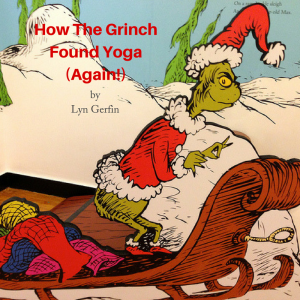 How The Grinch Found Yoga (Again!)